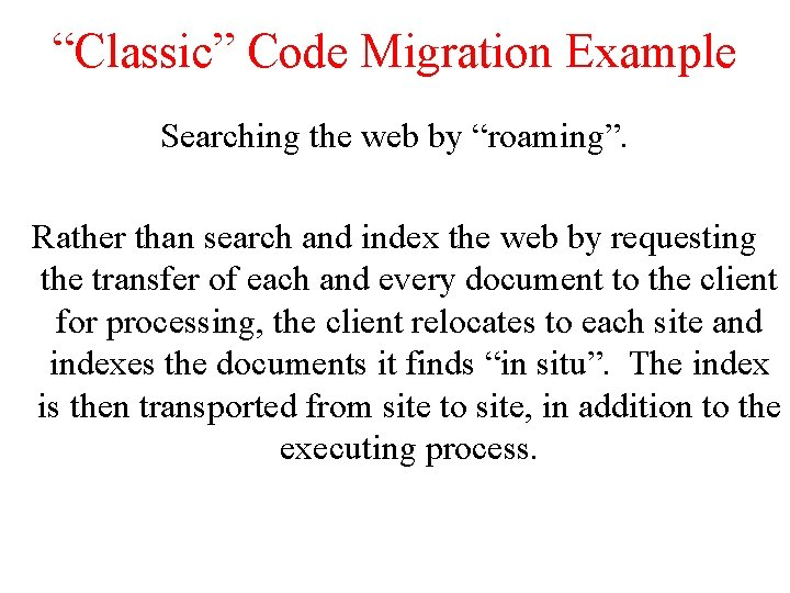 """""""Classic"""" Code Migration Example Searching the web by """"roaming"""". Rather than search and index"""
