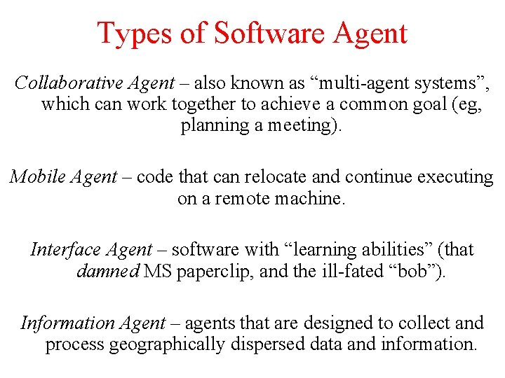 """Types of Software Agent Collaborative Agent – also known as """"multi-agent systems"""", which can"""
