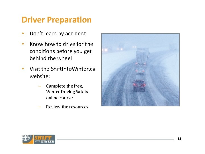 Driver Preparation • Don't learn by accident • Know how to drive for the