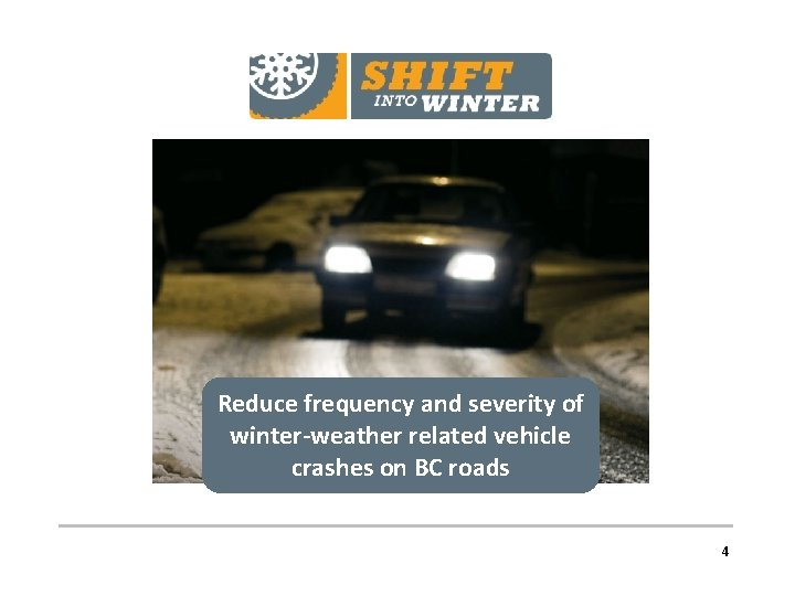 Reduce frequency and severity of winter-weather related vehicle crashes on BC roads 4