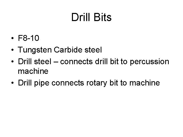 Drill Bits • F 8 -10 • Tungsten Carbide steel • Drill steel –
