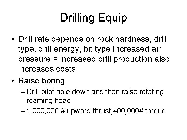 Drilling Equip • Drill rate depends on rock hardness, drill type, drill energy, bit