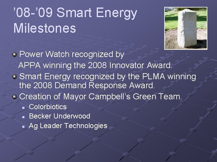 ' 08 -' 09 Smart Energy Milestones Power Watch recognized by APPA winning the