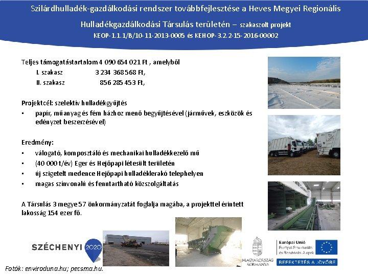 Szilárdhulladék-gazdálkodási rendszer továbbfejlesztése a Heves Megyei Regionális Hulladékgazdálkodási Társulás területén – szakaszolt projekt KEOP-1.