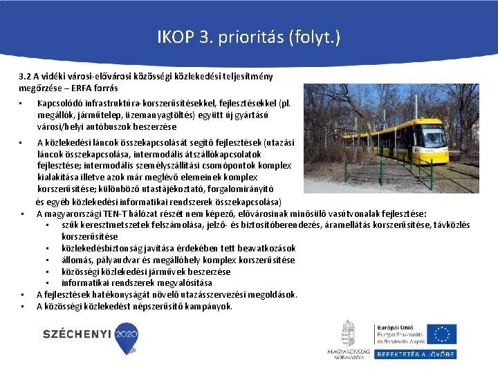 IKOP 3. prioritás (folyt. ) 3. 2 A vidéki városi-elővárosi közösségi közlekedési teljesítmény megőrzése