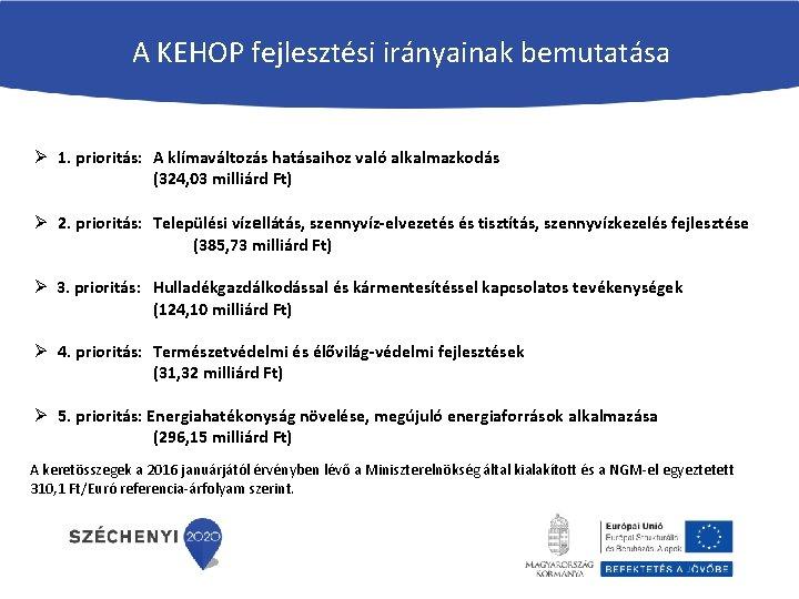 A KEHOP fejlesztési irányainak bemutatása Ø 1. prioritás: A klímaváltozás hatásaihoz való alkalmazkodás (324,