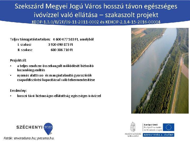 Szekszárd Megyei Jogú Város hosszú távon egészséges ivóvízzel való ellátása – szakaszolt projekt KEOP-1.