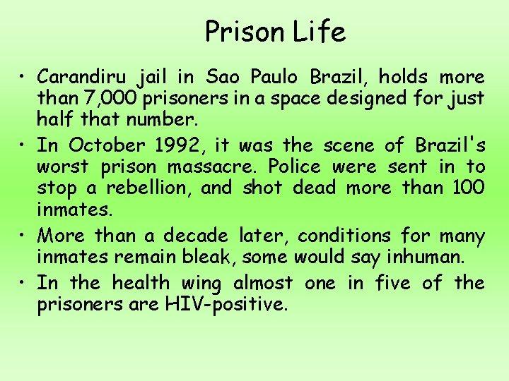 Prison Life • Carandiru jail in Sao Paulo Brazil, holds more than 7, 000