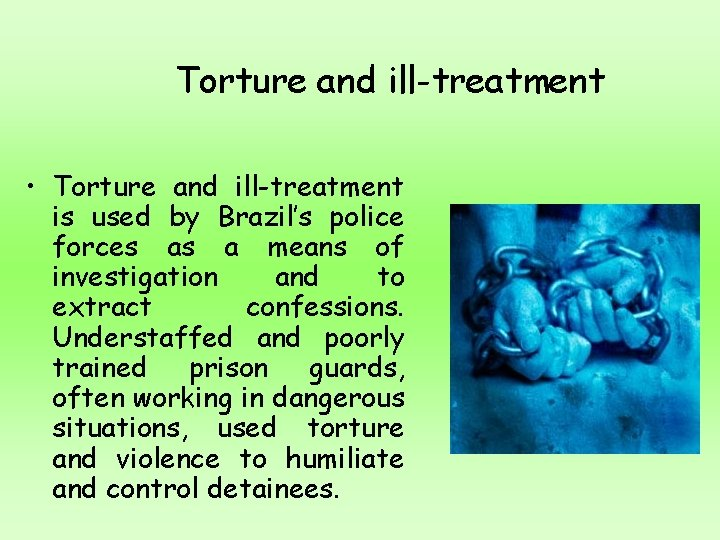 Torture and ill-treatment • Torture and ill-treatment is used by Brazil's police forces as
