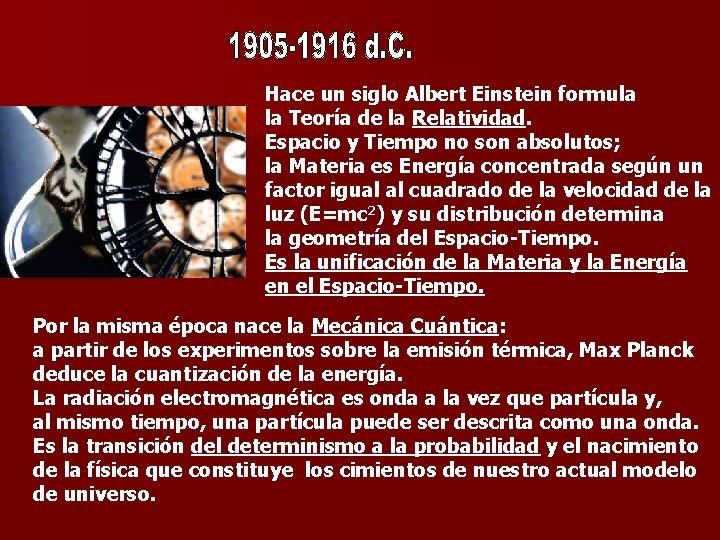Hace un siglo Albert Einstein formula la Teoría de la Relatividad. Espacio y Tiempo