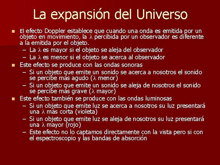 La expansión del Universo n El efecto Doppler establece que cuando una onda es