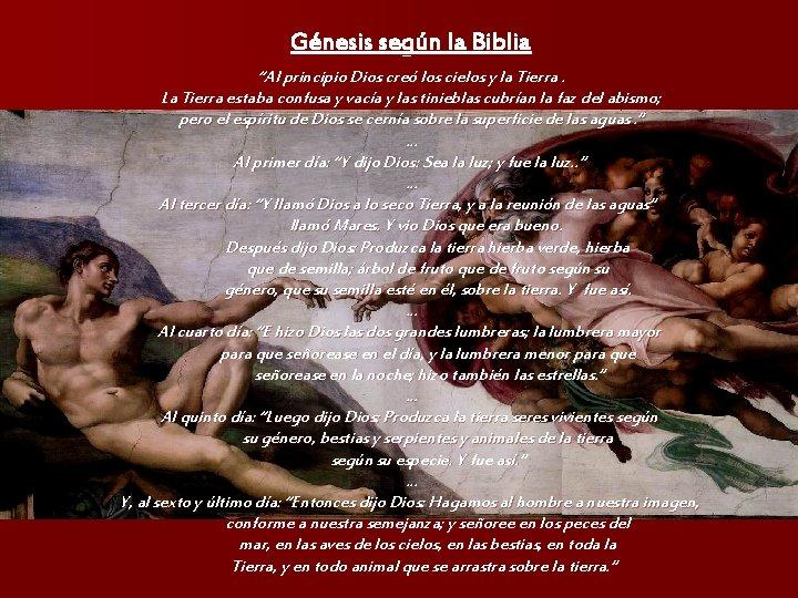 """Génesis según la Biblia """"Al principio Dios creó los cielos y la Tierra. La"""