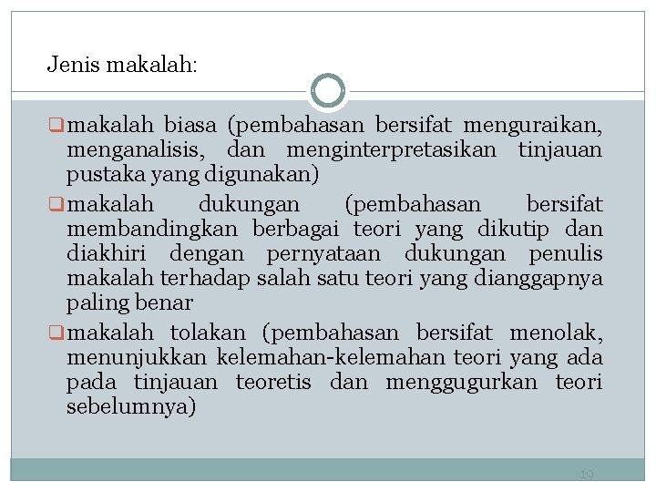 Jenis makalah: q makalah biasa (pembahasan bersifat menguraikan, menganalisis, dan menginterpretasikan tinjauan pustaka yang