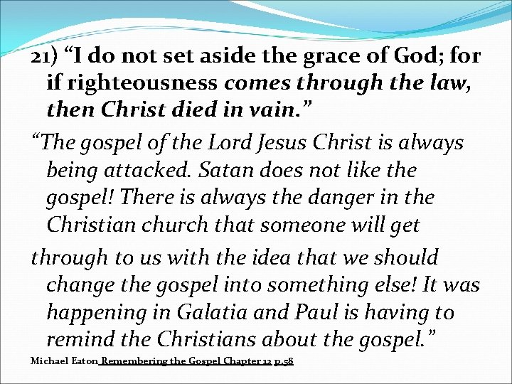 """21) """"I do not set aside the grace of God; for if righteousness comes"""