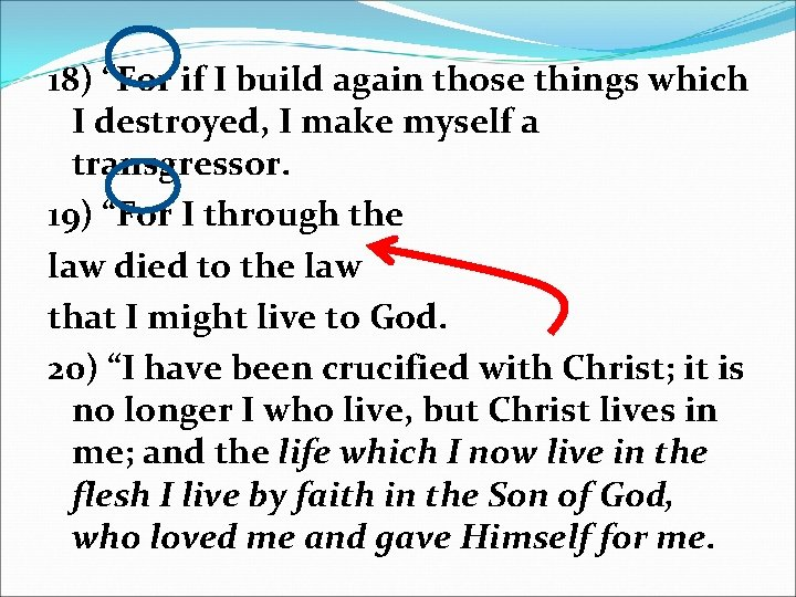 """18) """"For if I build again those things which I destroyed, I make myself"""
