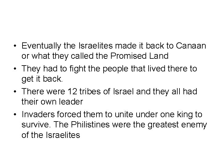 • Eventually the Israelites made it back to Canaan or what they called