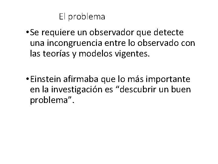 El problema • Se requiere un observador que detecte una incongruencia entre lo observado