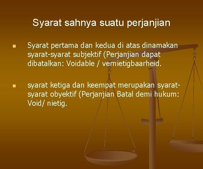 Syarat sahnya suatu perjanjian n n Syarat pertama dan kedua di atas dinamakan syarat-syarat