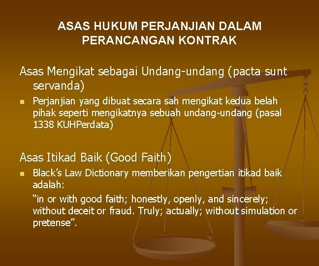 ASAS HUKUM PERJANJIAN DALAM PERANCANGAN KONTRAK Asas Mengikat sebagai Undang-undang (pacta sunt servanda) n