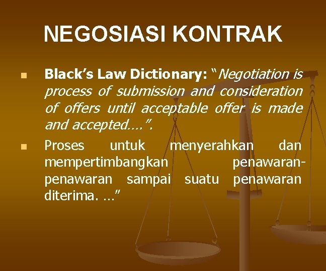 """NEGOSIASI KONTRAK n Black's Law Dictionary: """"Negotiation is process of submission and consideration of"""