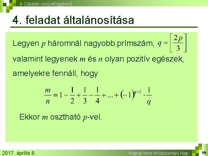 A Catalan-összefüggésről 4. feladat általánosítása Legyen p háromnál nagyobb prímszám, valamint legyenek m és