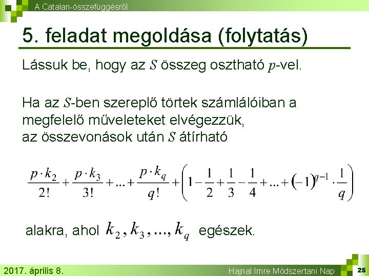 A Catalan-összefüggésről 5. feladat megoldása (folytatás) Lássuk be, hogy az S összeg osztható p-vel.