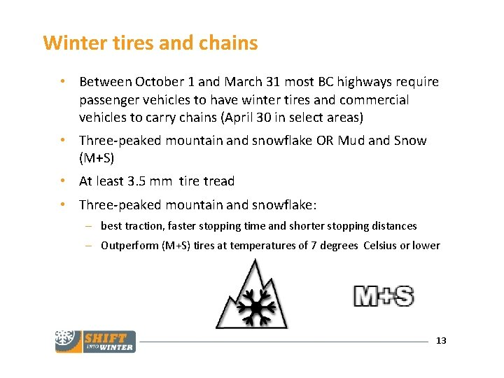 Winter tires and chains • Between October 1 and March 31 most BC highways