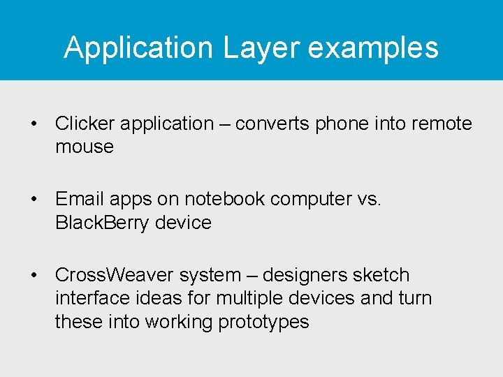 Application Layer examples • Clicker application – converts phone into remote mouse • Email