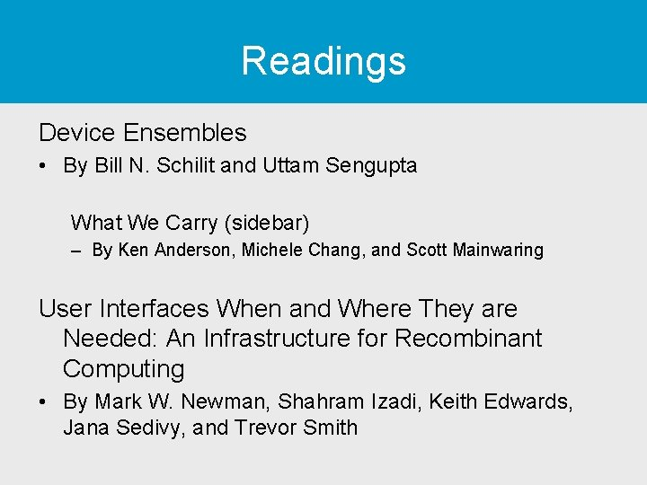 Readings Device Ensembles • By Bill N. Schilit and Uttam Sengupta What We Carry