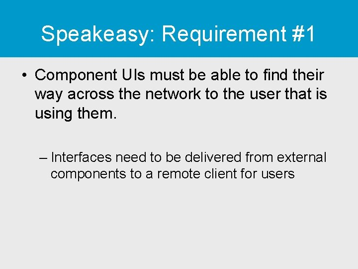 Speakeasy: Requirement #1 • Component UIs must be able to find their way across