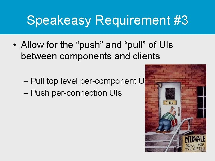"Speakeasy Requirement #3 • Allow for the ""push"" and ""pull"" of UIs between components"