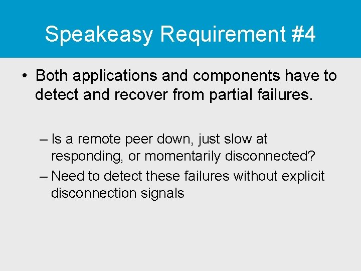 Speakeasy Requirement #4 • Both applications and components have to detect and recover from