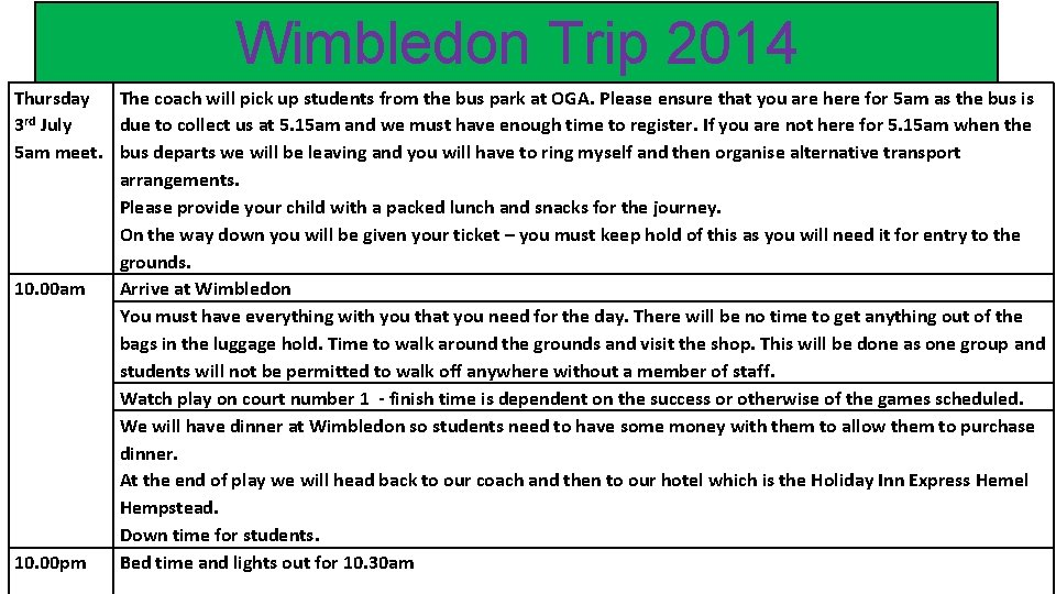 Wimbledon Trip 2014 Thursday The coach will pick up students from the bus park