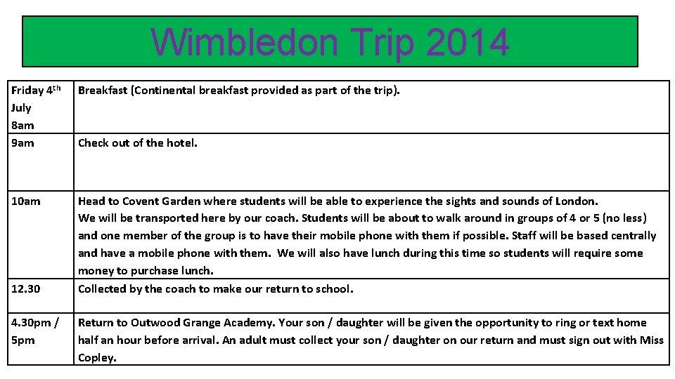 Wimbledon Trip 2014 Friday 4 th July 8 am 9 am Breakfast (Continental breakfast