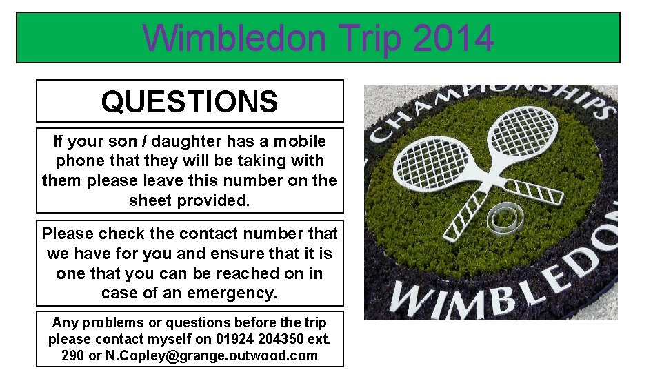 Wimbledon Trip 2014 QUESTIONS If your son / daughter has a mobile phone that