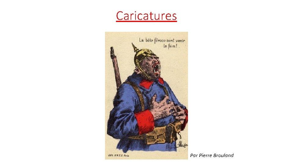 Caricatures Par Pierre Brouland