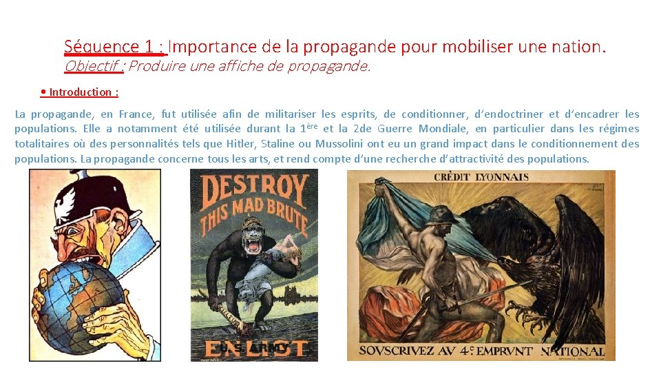 Séquence 1 : Importance de la propagande pour mobiliser une nation. Objectif : Produire