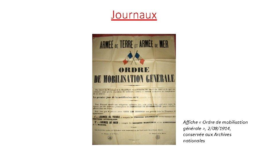 Journaux Affiche « Ordre de mobilisation générale » , 2/08/1914, conservée aux Archives nationales