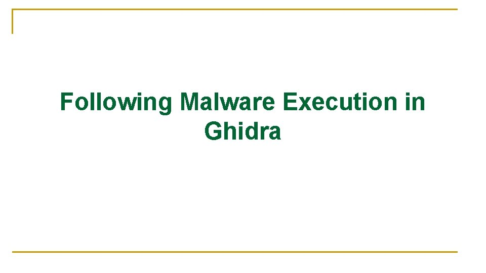 Following Malware Execution in Ghidra
