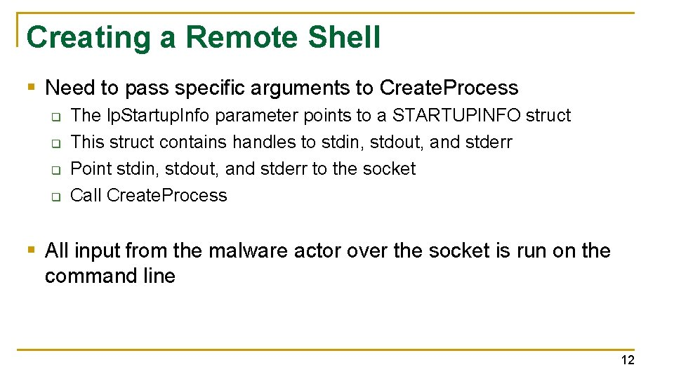 Creating a Remote Shell § Need to pass specific arguments to Create. Process q