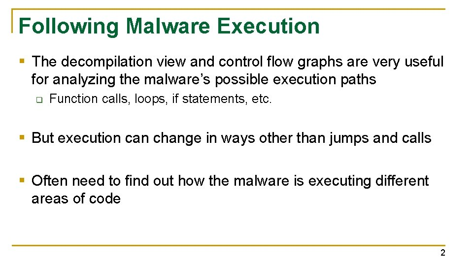 Following Malware Execution § The decompilation view and control flow graphs are very useful