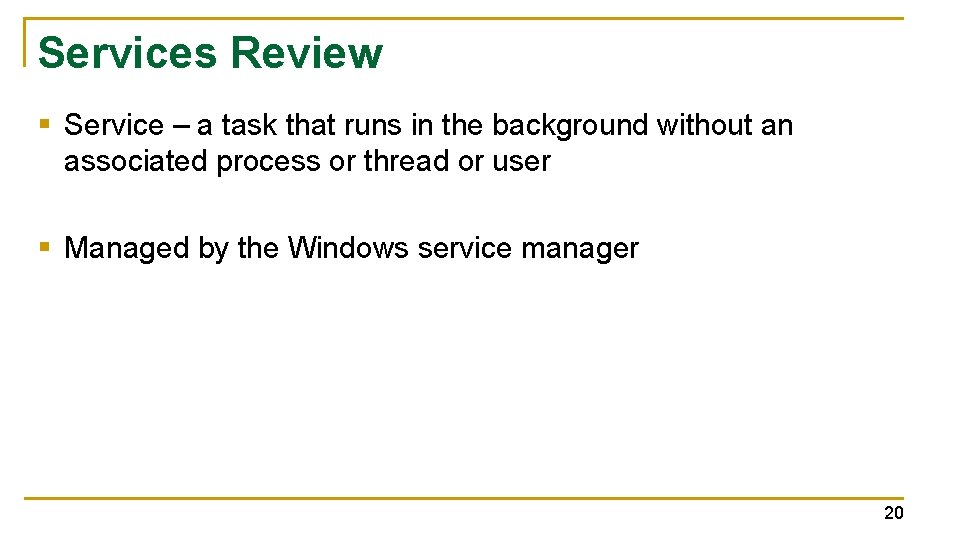 Services Review § Service – a task that runs in the background without an