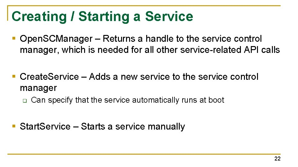 Creating / Starting a Service § Open. SCManager – Returns a handle to the