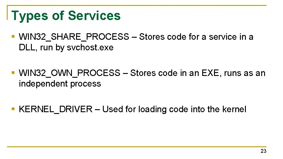 Types of Services § WIN 32_SHARE_PROCESS – Stores code for a service in a
