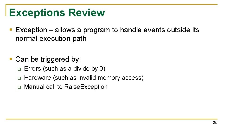 Exceptions Review § Exception – allows a program to handle events outside its normal