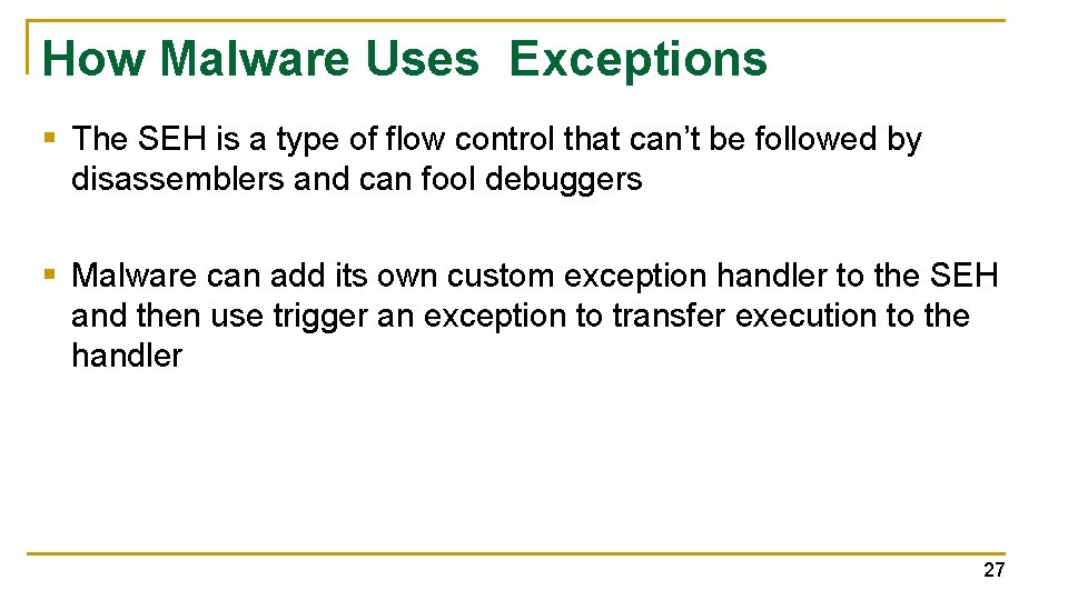 How Malware Uses Exceptions § The SEH is a type of flow control that