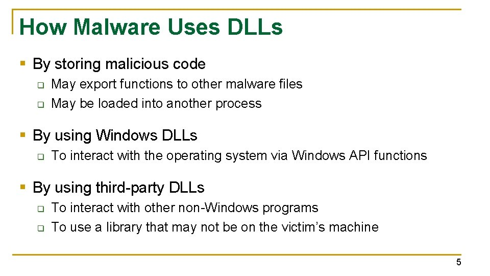How Malware Uses DLLs § By storing malicious code q q May export functions