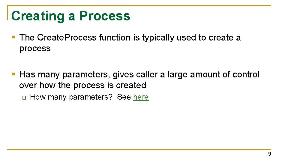 Creating a Process § The Create. Process function is typically used to create a