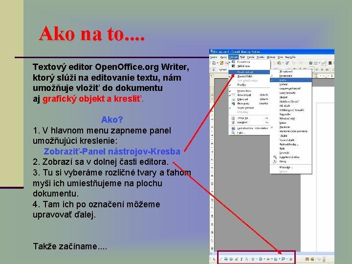 Ako na to. . Textový editor Open. Office. org Writer, ktorý slúži na editovanie