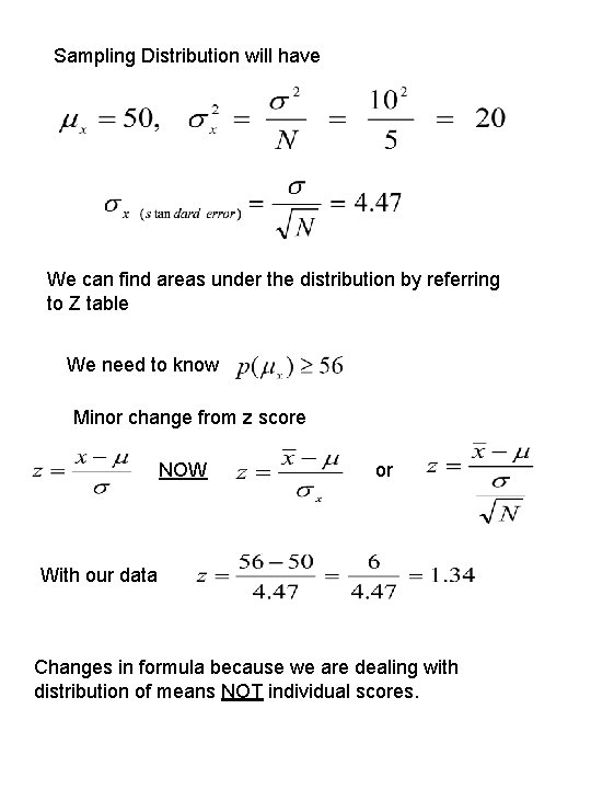 Sampling Distribution will have We can find areas under the distribution by referring to